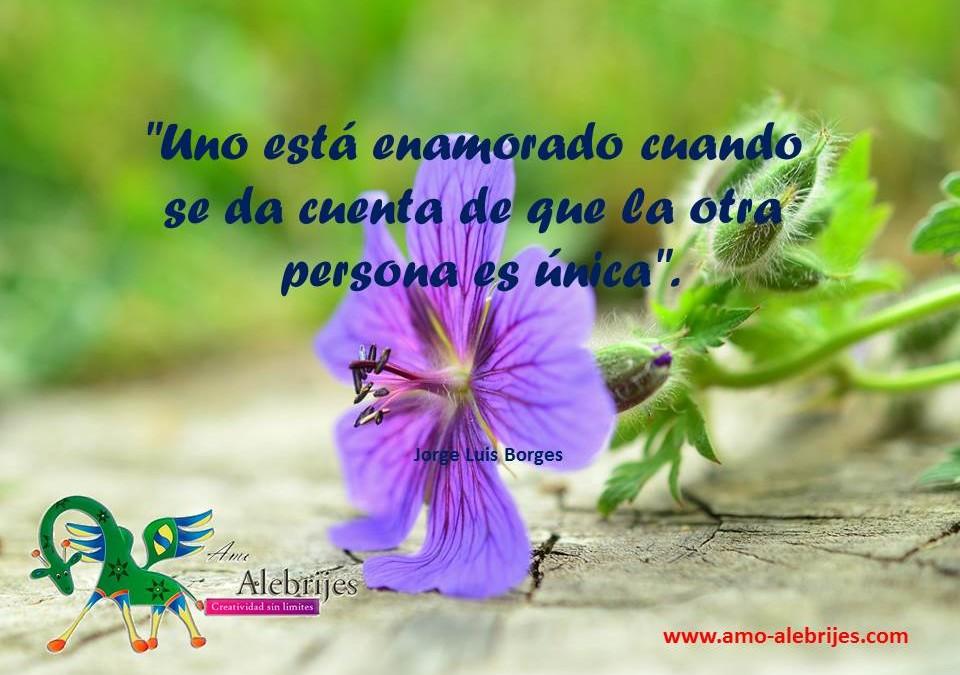 Frases celebres – Jorge Luis Borges  -1|Amo Alebrijes