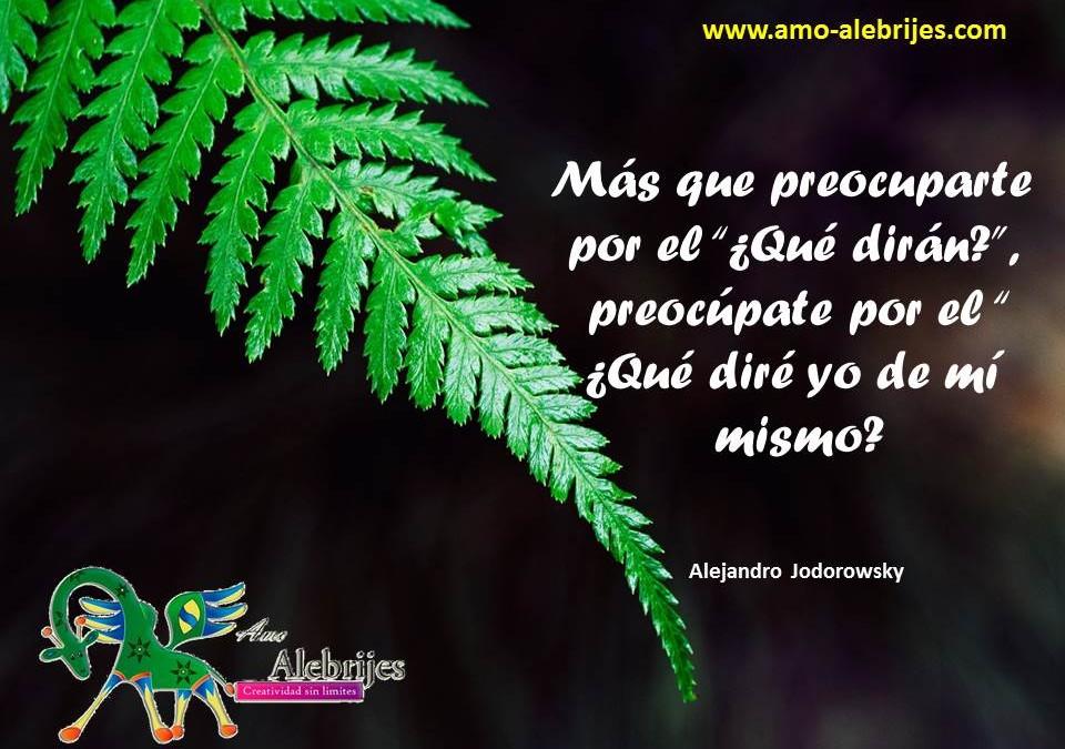 Frases celebres – Alejandro Jodorowsky -9|Amo Alebrijes