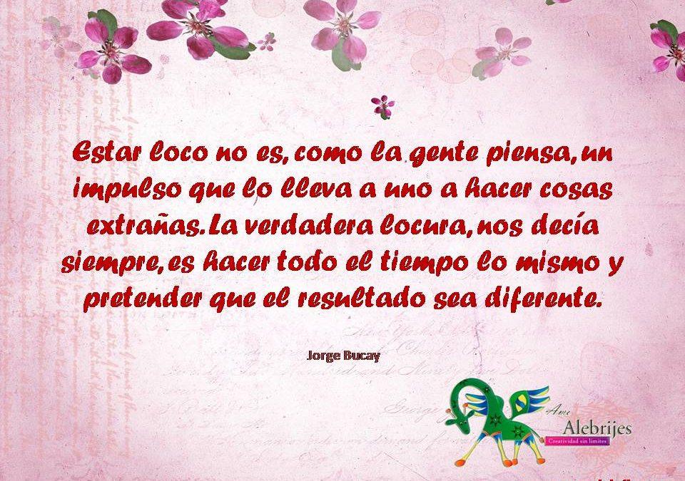 Frases celebres Jorge Bucay 10