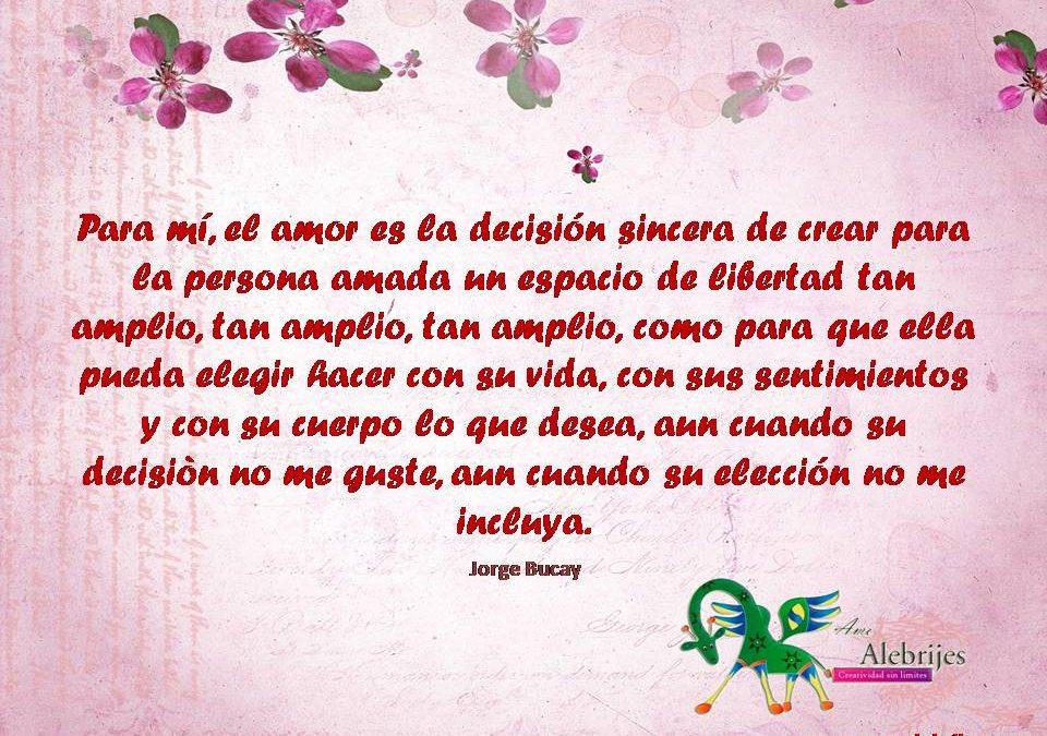 Frases celebres Jorge Bucay 11