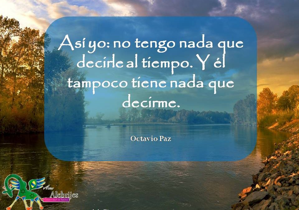 Frases celebres Octavio Paz 1