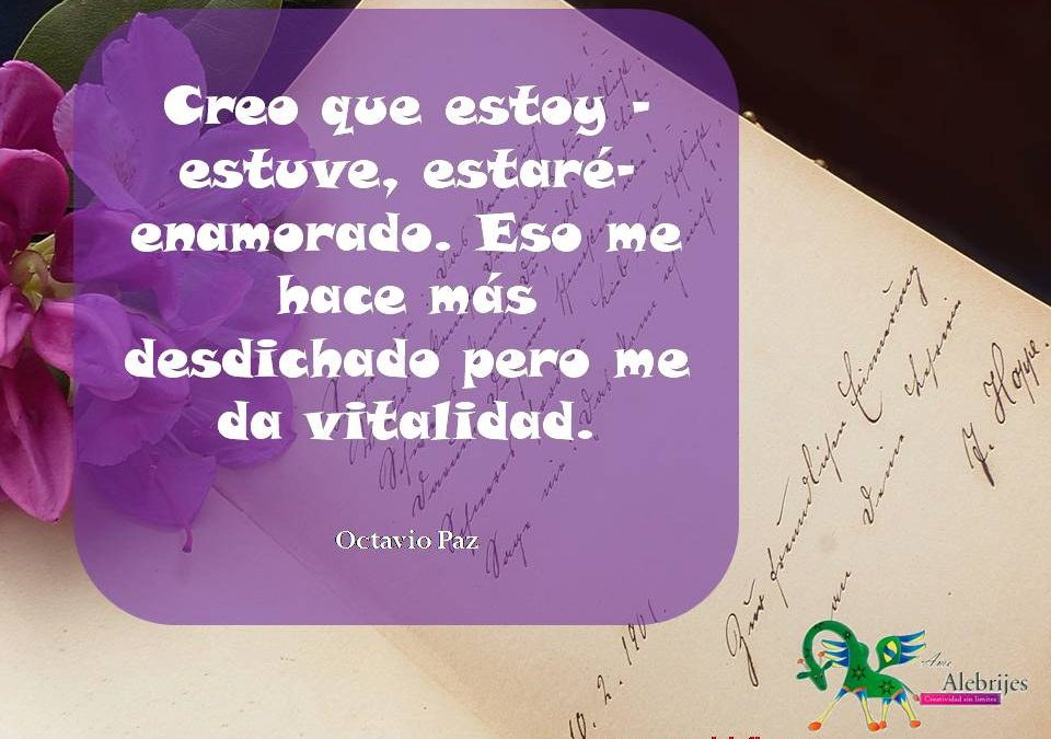 Frases celebres Octavio Paz 4