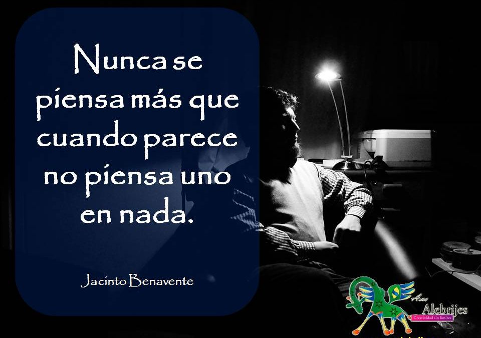Frases celebres Jacinto Benavente 7