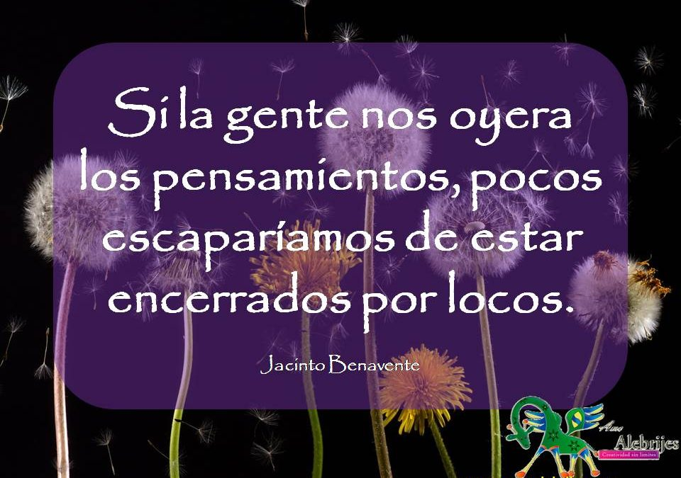 Frases celebres Jacinto Benavente 11