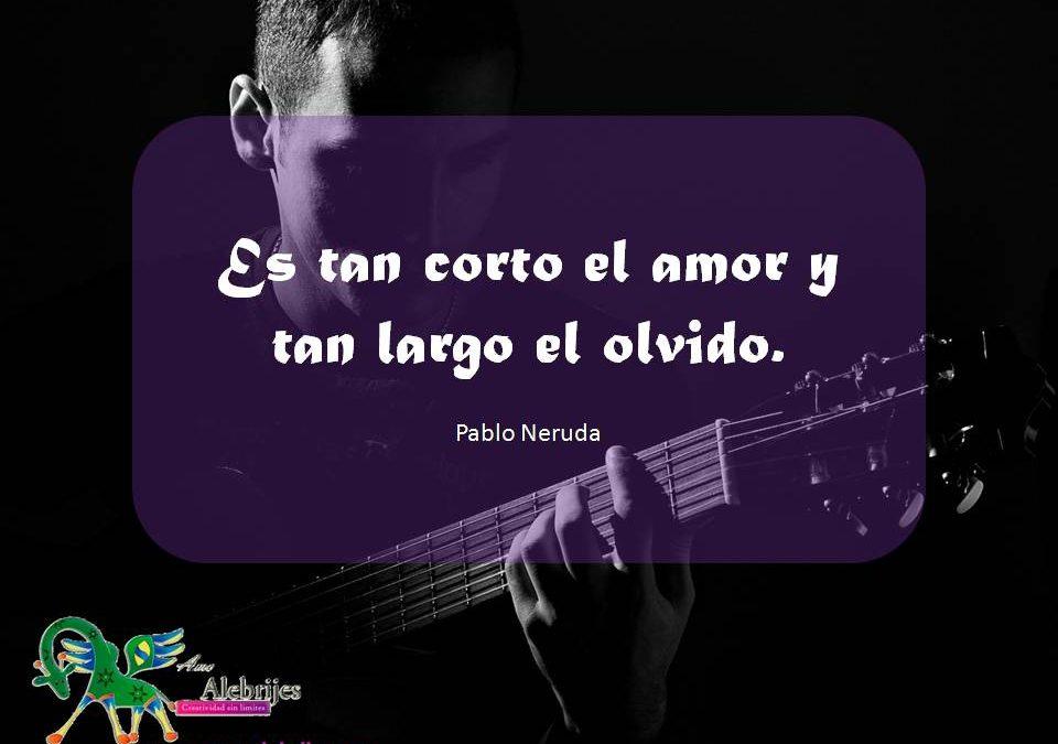 Frases celebres Pablo Neruda 3