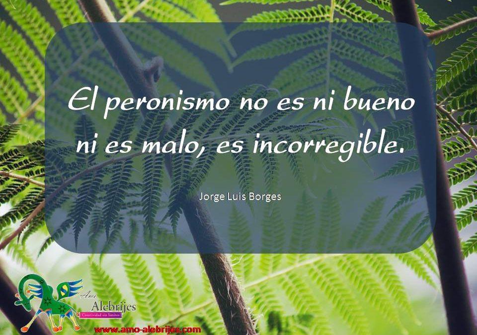 Frases celebres Jorge Luis Borges 7