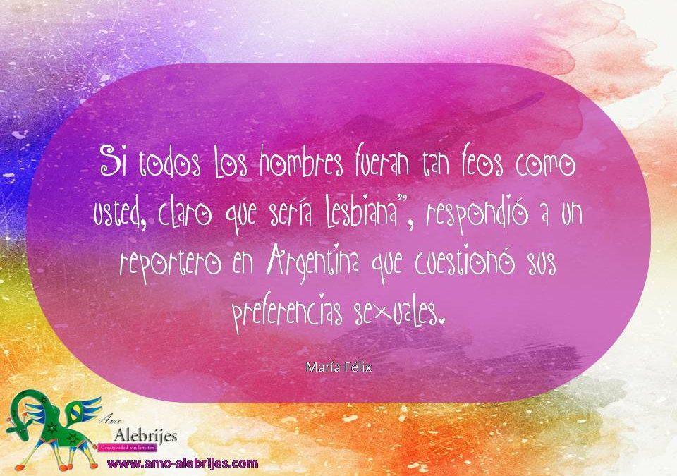 Frases celebres María Félix 10