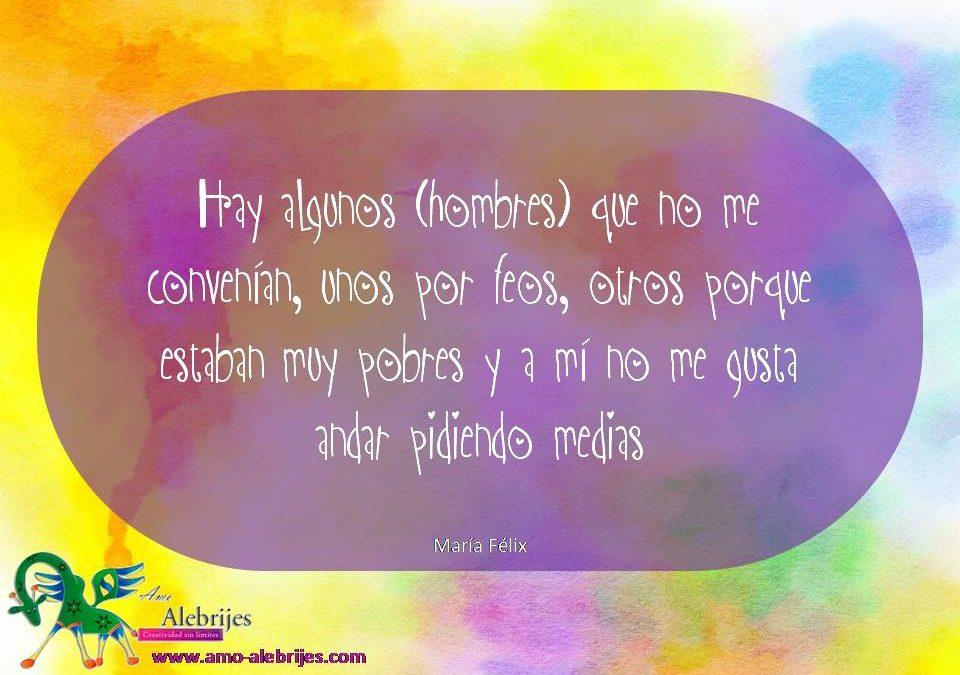 Frases celebres María Félix 11