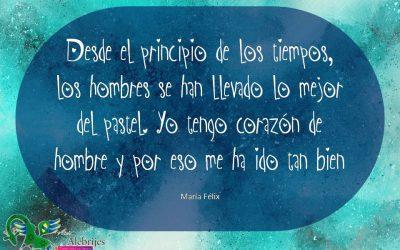 Frases celebres María Félix 13