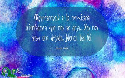 Frases celebres María Félix 15