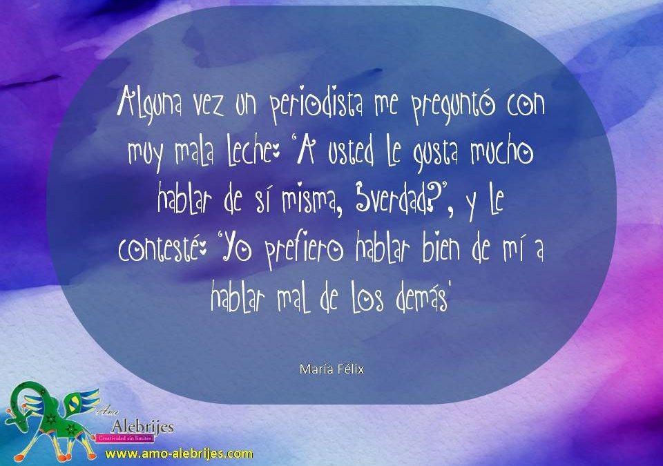 Frases celebres María Félix 16