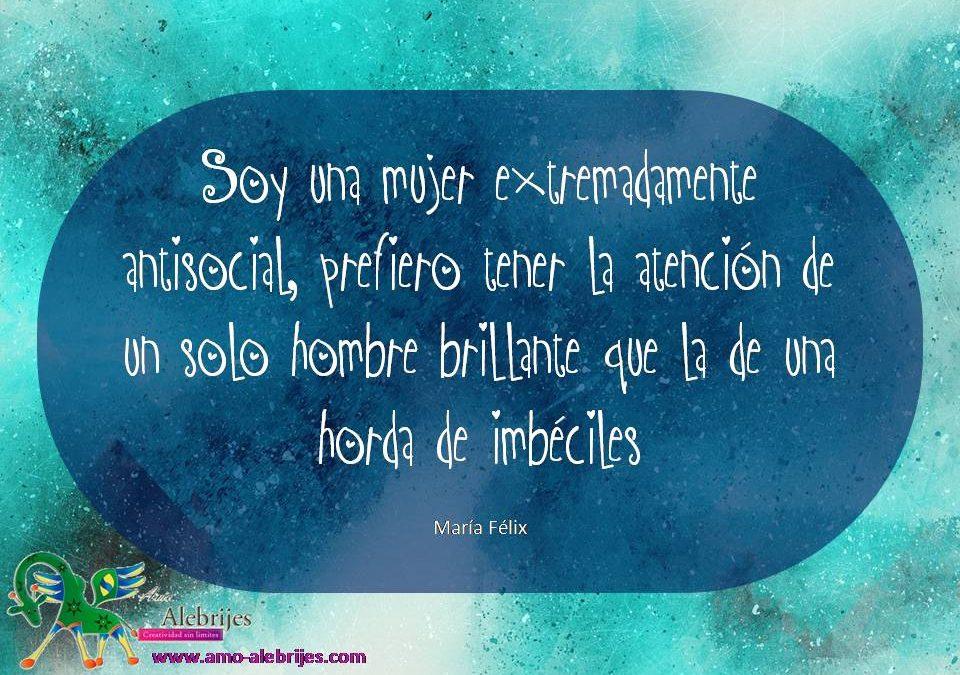 Frases celebres María Félix 22